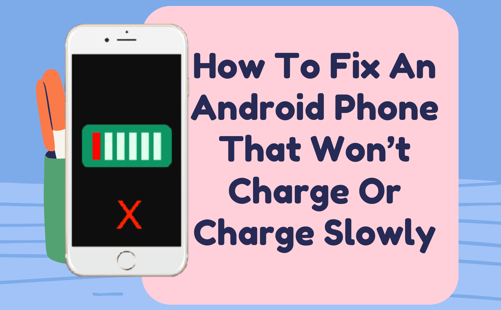 How To Fix An Android Phone That Won't Charge Or Charge Slowly
