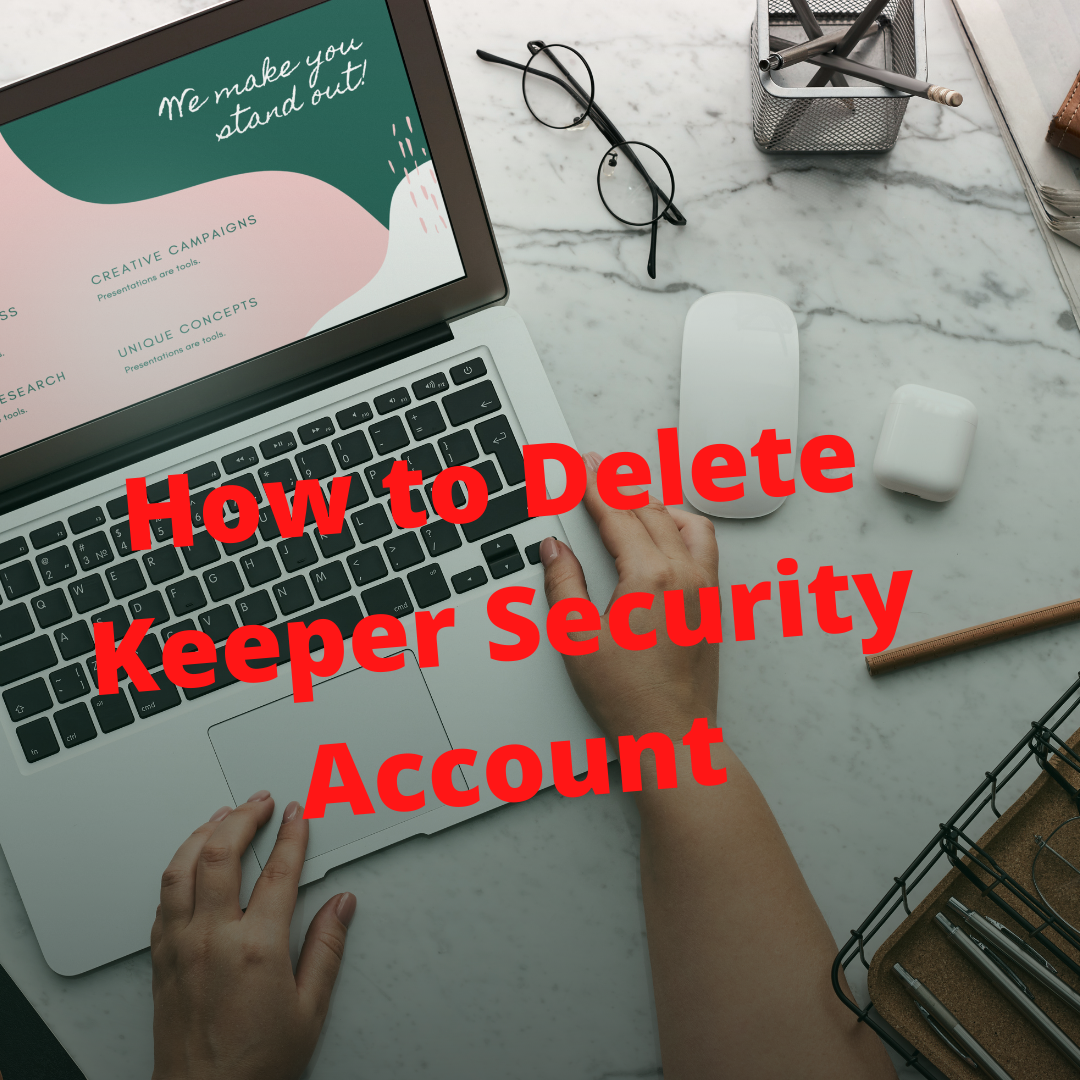 How to Delete Keeper Security Account