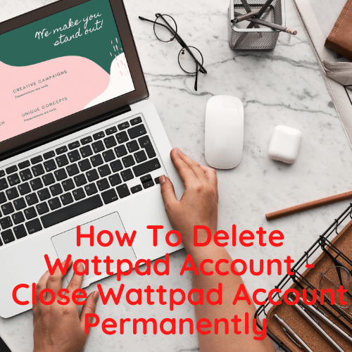 Close Wattpad Account