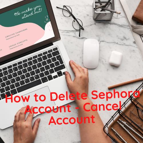 How to Delete Sephora Account